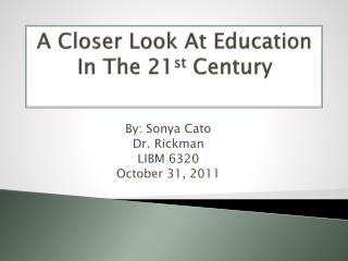 A Closer Look At Education In The 21 st  Century