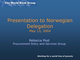 Presentation to Norwegian Delegation May 13, 2004