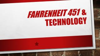 Fahrenheit 451  & technology