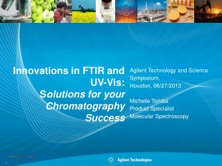 Innovations in FTIR and UV-Vis: S olutions for your Chromatography Success