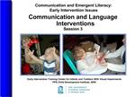 Communication and Emergent Literacy:  Early Intervention Issues