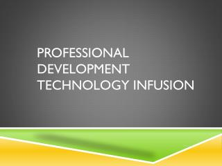 Professional development Technology Infusion