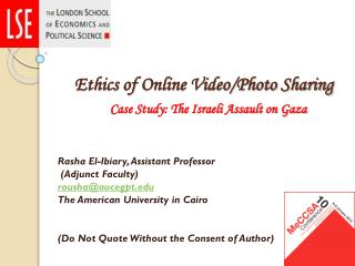 Ethics of Online Video/Photo Sharing Case Study: The Israeli Assault on Gaza