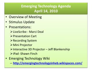 Emerging Technology Agenda April 14, 2010