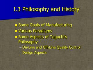 I.3 Philosophy and History