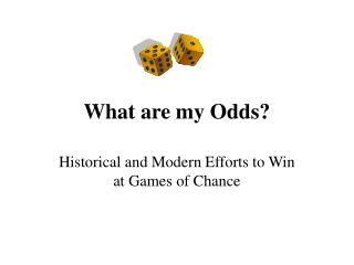 What are my Odds?