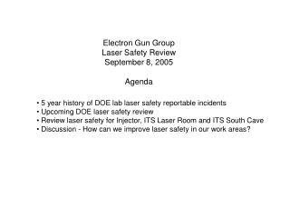 Electron Gun Group Laser Safety Review September 8, 2005 Agenda