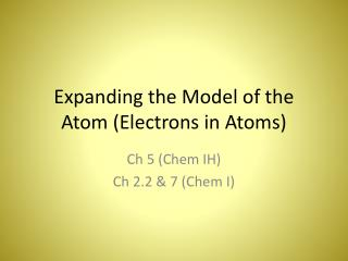 Expanding the Model of the Atom (Electrons in Atoms)