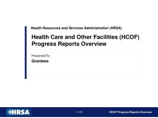 Health Care and Other Facilities (HCOF) Progress Reports Overview