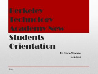 Berkeley Technology Academy New Students Orientation