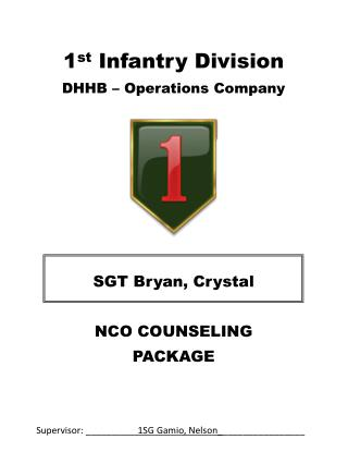 1 st  Infantry Division DHHB – Operations Company SGT Bryan, Crystal NCO COUNSELING PACKAGE