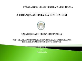 Débora Dias, Selma Pereira e Vera Rocha