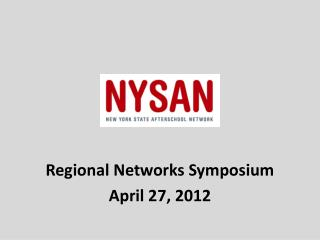 Regional Networks Symposium April 27, 2012