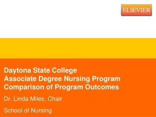 Daytona State College	 Associate Degree Nursing Program Comparison of Program Outcomes