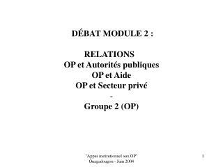 1- Relations OP - Autorités publiques:  PROBLÈMES