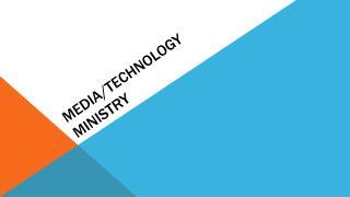 Media/Technology Ministry