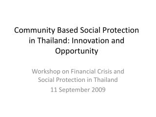 Community Based Social Protection in Thailand: Innovation and Opportunity