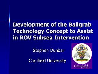 Development of the Ballgrab Technology Concept to Assist in ROV Subsea Intervention