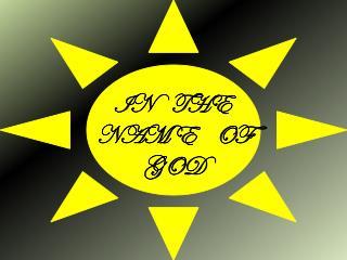 IN    THE   NAM E    OF       GOD