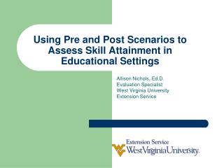 Using Pre and Post Scenarios to Assess Skill Attainment in Educational Settings