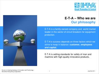 E-T-A – Who  we are Our philosophy
