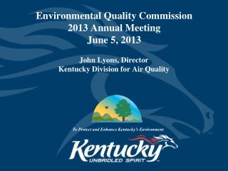 Environmental Quality Commission 2013 Annual Meeting June 5, 2013