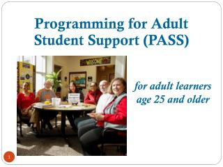 for adult learners age 25 and older