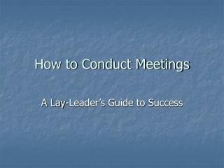 How to Conduct Meetings