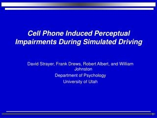 Cell Phone Induced Perceptual Impairments During Simulated Driving