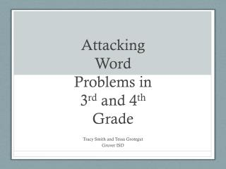 Attacking Word Problems in 3 rd  and 4 th  Grade