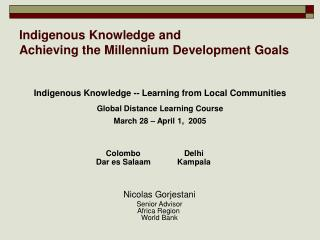 Indigenous Knowledge and  Achieving the Millennium Development Goals