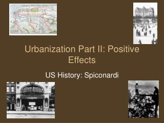 Urbanization Part II: Positive Effects