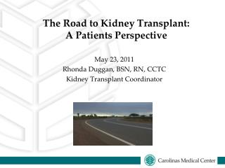 The Road to Kidney Transplant:  A Patients Perspective