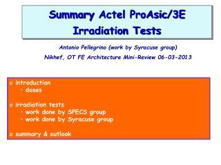 Summary  Actel ProAsic /3E Irradiation Tests