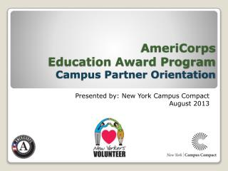 AmeriCorps Education Award Program Campus Partner Orientation