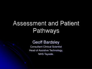 Assessment and Patient Pathways