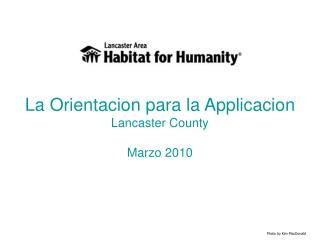 La Orientacion para la Applicacion  Lancaster County Marzo 2010