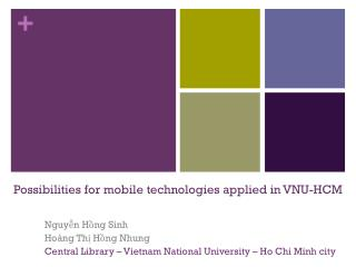 Possibilities for mobile technologies applied in VNU-HCM