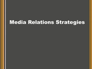 Media Relations Strategies