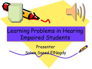 Learning Problems in Hearing Impaired Students