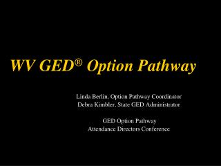WV GED ®  Option Pathway