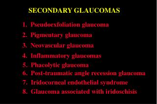 SECONDARY GLAUCOMAS