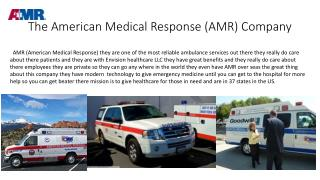 The American Medical Response (AMR) Company