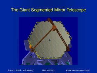 The Giant Segmented Mirror Telescope