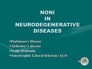 NONI IN NEURODEGENERATIVE DISEASES