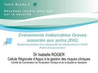 Ev nements Ind sirables Graves associ s aux soins EIG Exp rimentation d un dispositif de d claration   l InVS Point d av