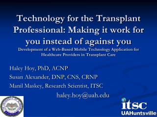 Haley Hoy, PhD, ACNP Susan Alexander, DNP, CNS, CRNP Manil Maskey, Research Scientist, ITSC