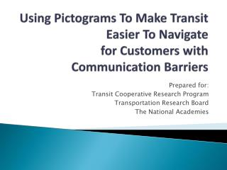 Using Pictograms To Make Transit Easier To Navigate  for Customers with Communication Barriers