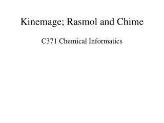 Kinemage; Rasmol and Chime