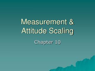 Measurement & Attitude Scaling